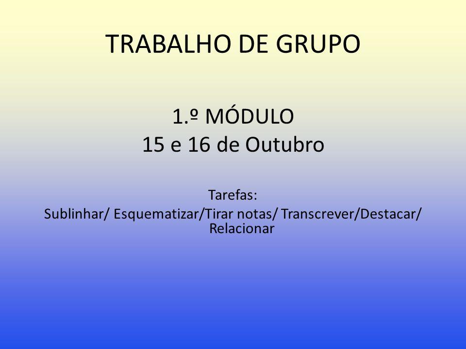 Sublinhar/ Esquematizar/Tirar notas/ Transcrever/Destacar/ Relacionar