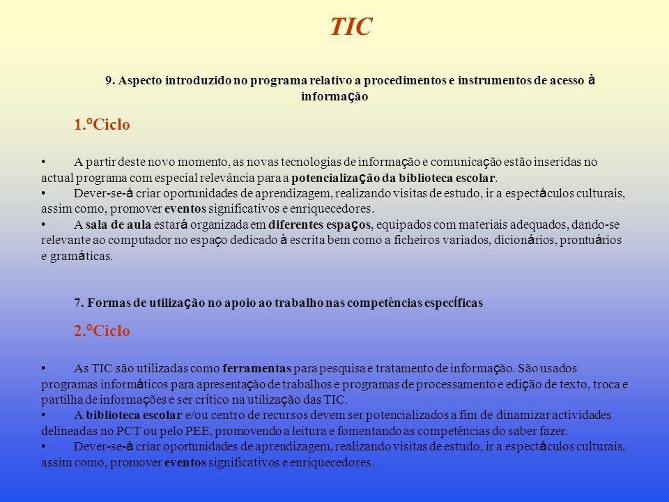 TIC9. Aspecto introduzido no programa relativo a procedimentos e instrumentos de acesso à informação.