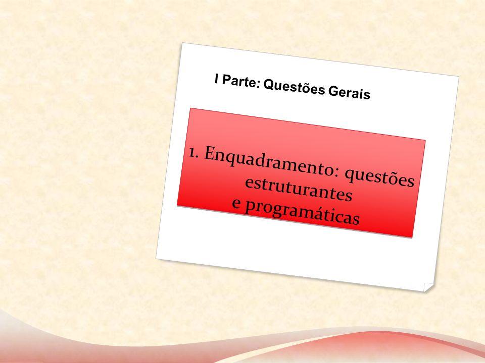 1. Enquadramento: questões estruturantes e programáticas