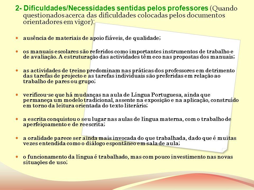 2- Dificuldades/Necessidades sentidas pelos professores (Quando questionados acerca das dificuldades colocadas pelos documentos orientadores em vigor):