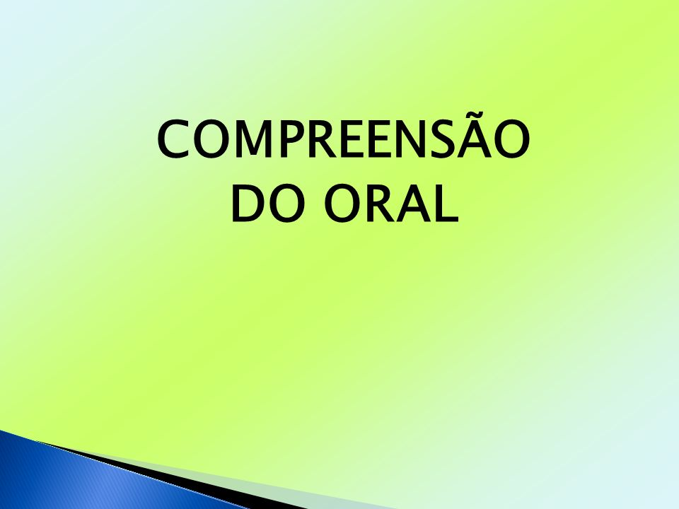 COMPREENSÃO DO ORAL