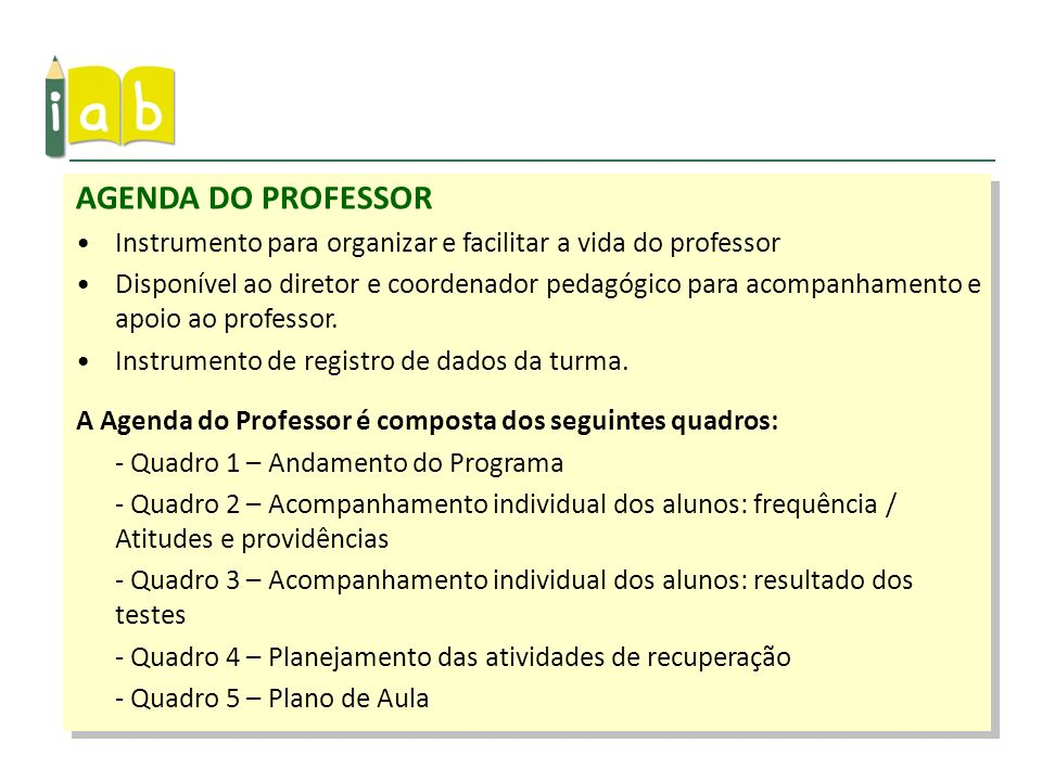 AGENDA DO PROFESSOR Instrumento para organizar e facilitar a vida do professor.