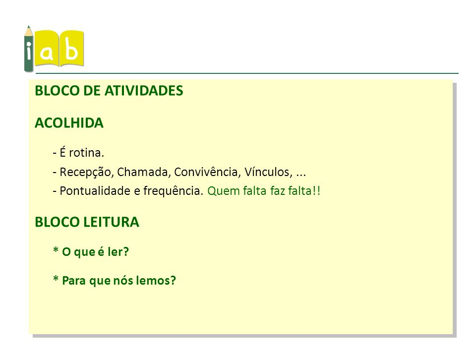 BLOCO DE ATIVIDADES ACOLHIDA BLOCO LEITURA - É rotina.