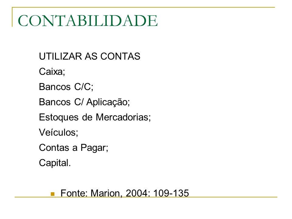 CONTABILIDADE UTILIZAR AS CONTAS Caixa; Bancos C/C;