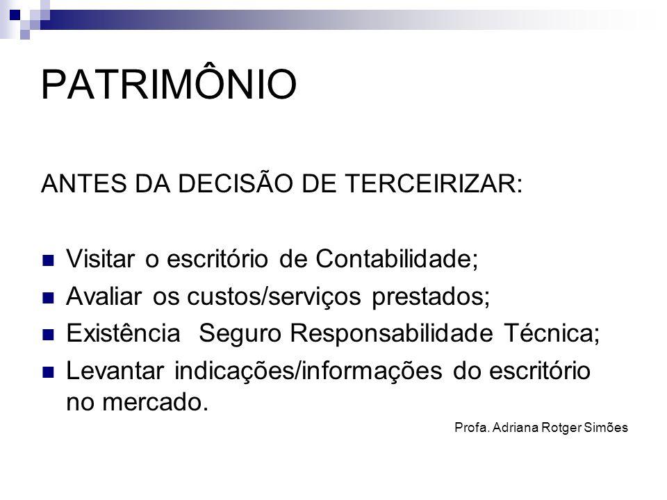 PATRIMÔNIO ANTES DA DECISÃO DE TERCEIRIZAR: