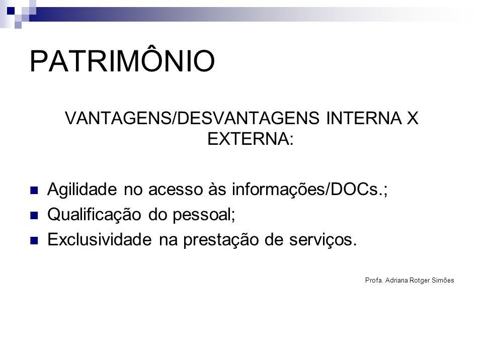 VANTAGENS/DESVANTAGENS INTERNA X EXTERNA: