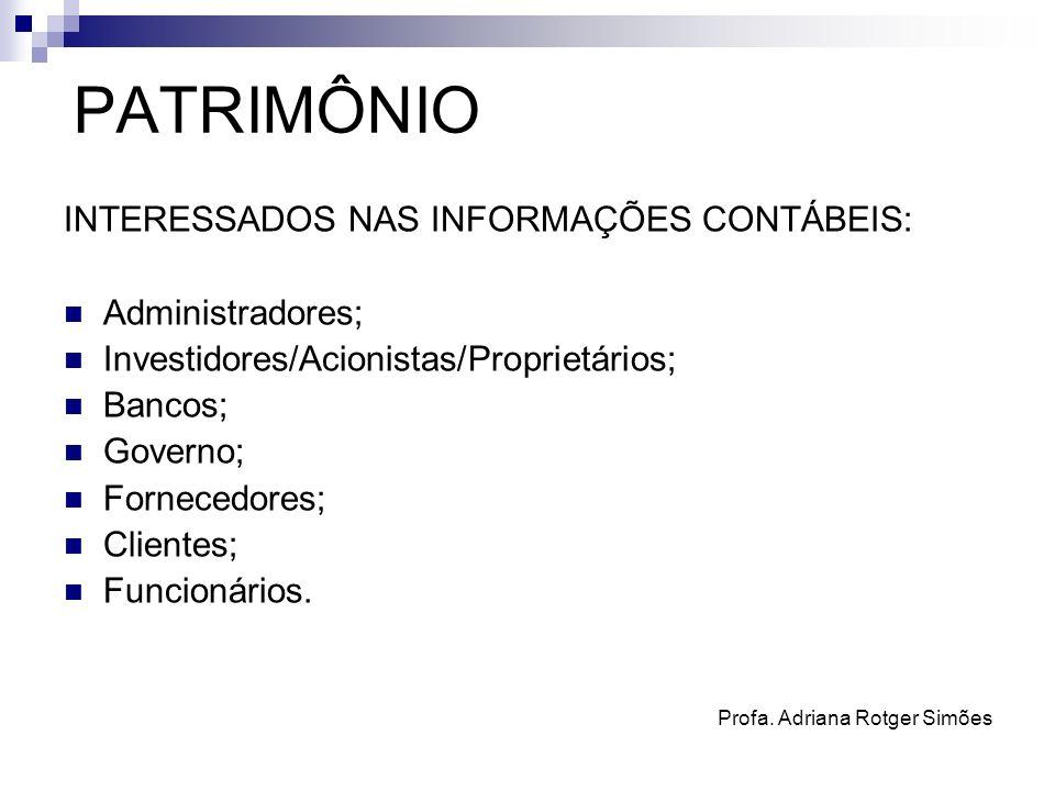 PATRIMÔNIO INTERESSADOS NAS INFORMAÇÕES CONTÁBEIS: Administradores;