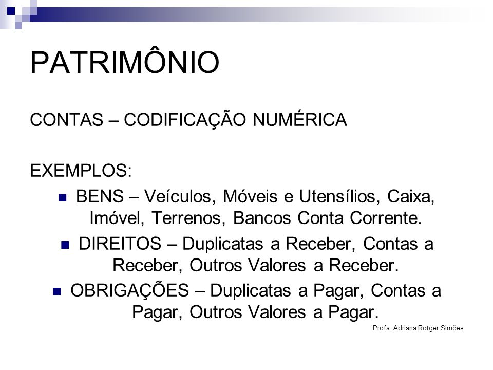 PATRIMÔNIO CONTAS – CODIFICAÇÃO NUMÉRICA EXEMPLOS:
