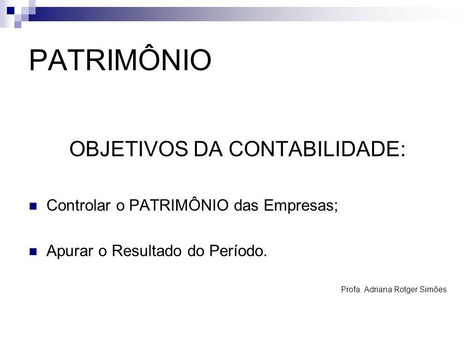 OBJETIVOS DA CONTABILIDADE: