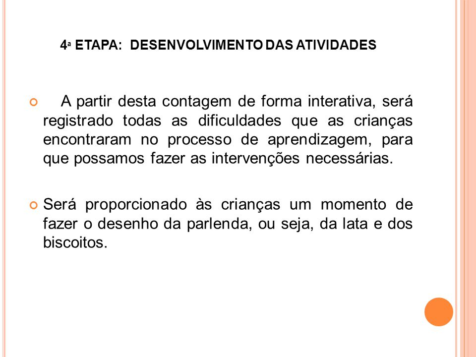 4ª ETAPA: DESENVOLVIMENTO DAS ATIVIDADES