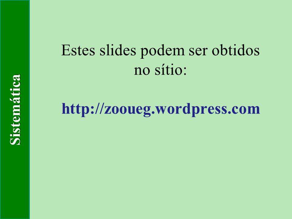 Estes slides podem ser obtidos no sítio: http://zooueg.wordpress.com