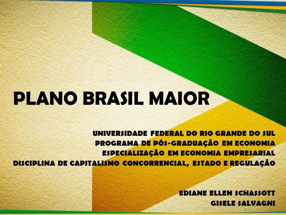 PLANO BRASIL MAIOR UNIVERSIDADE FEDERAL DO RIO GRANDE DO SUL