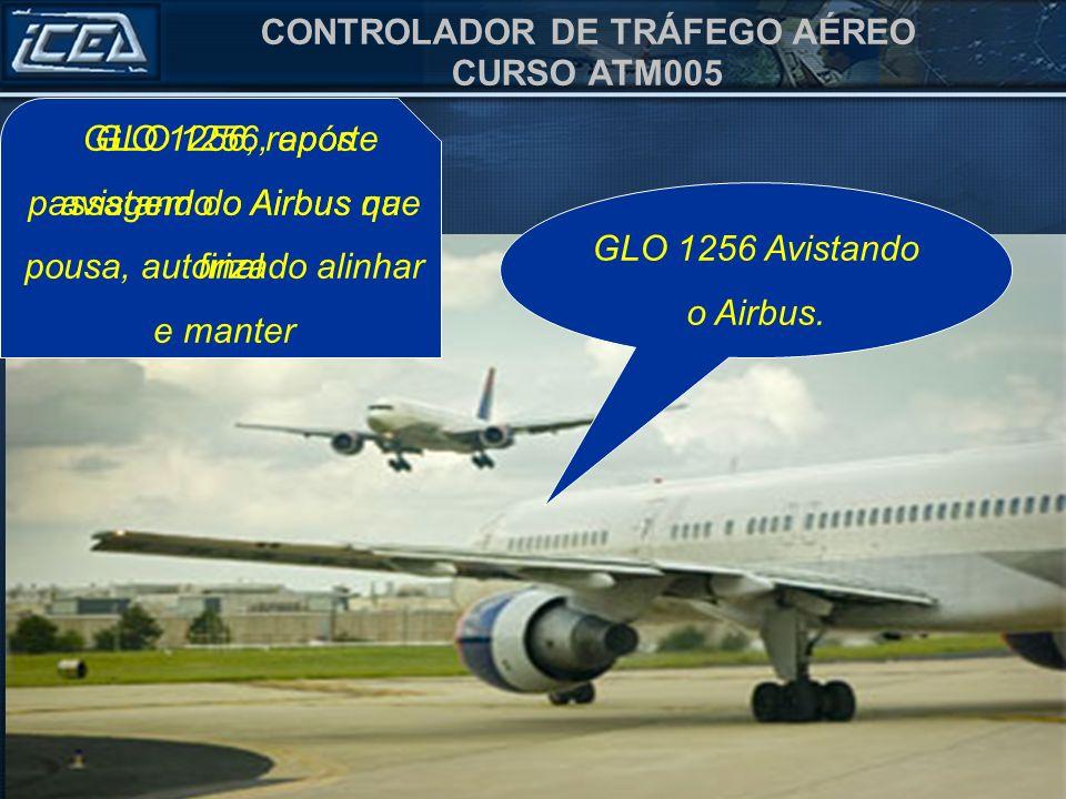 GLO 1256, reporte avistando o Airbus na final