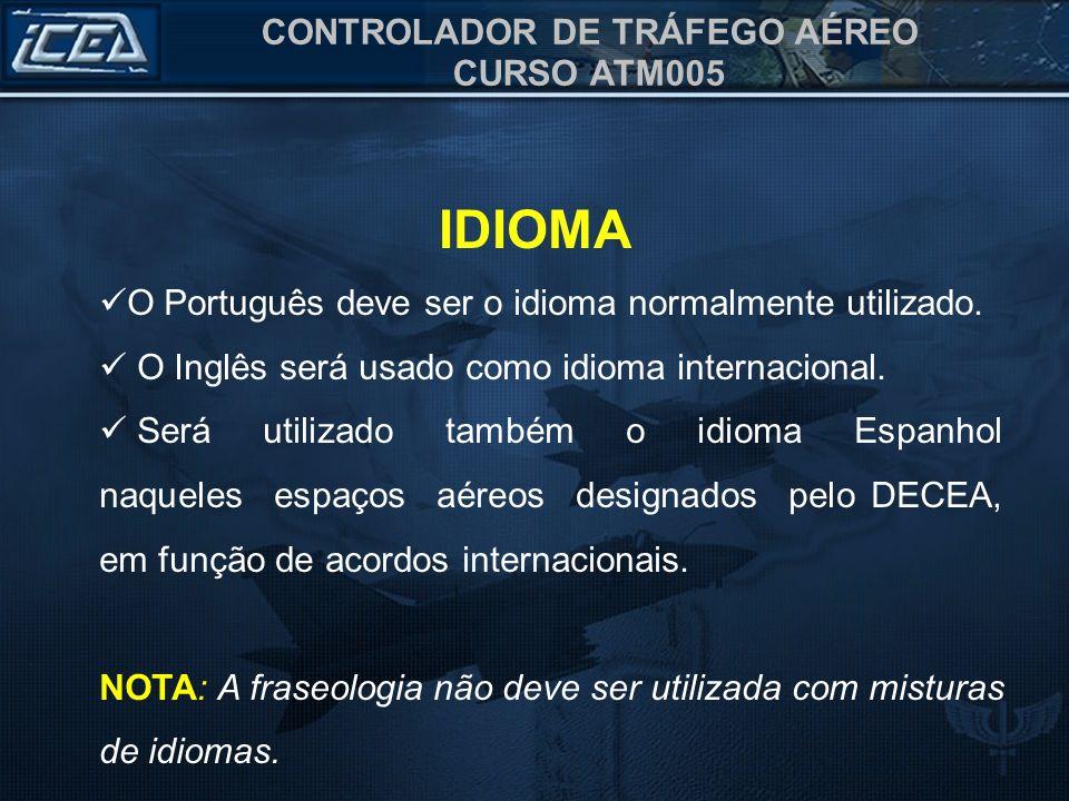 IDIOMA O Português deve ser o idioma normalmente utilizado.