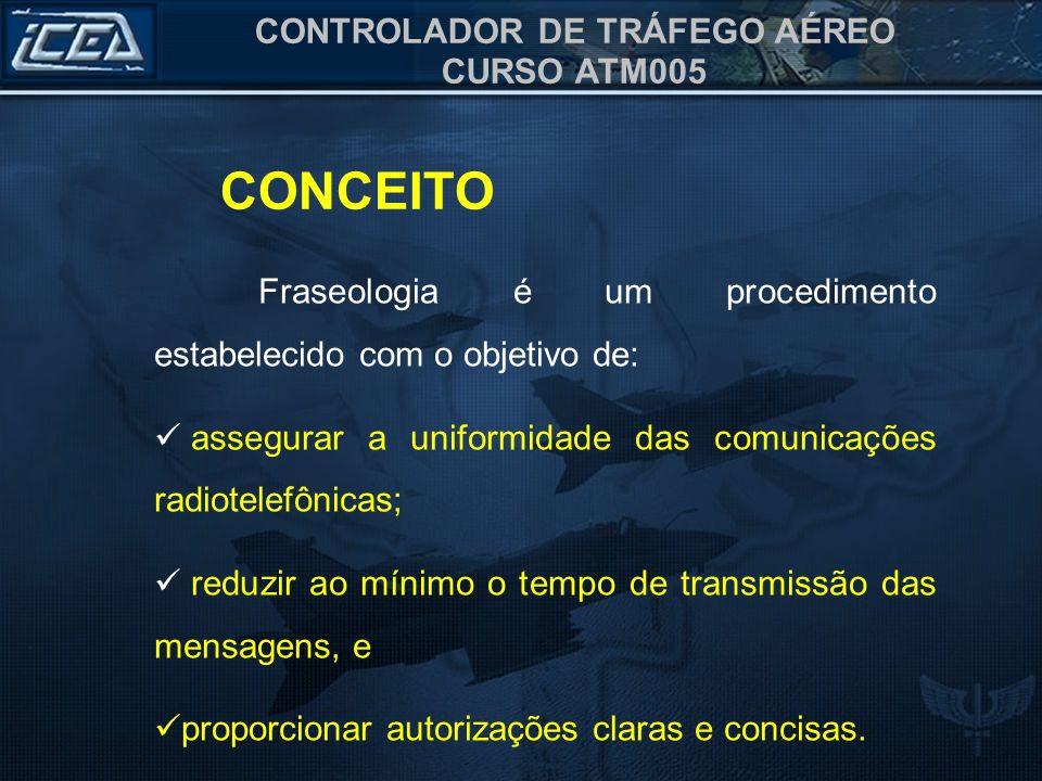 CONCEITO Fraseologia é um procedimento estabelecido com o objetivo de: