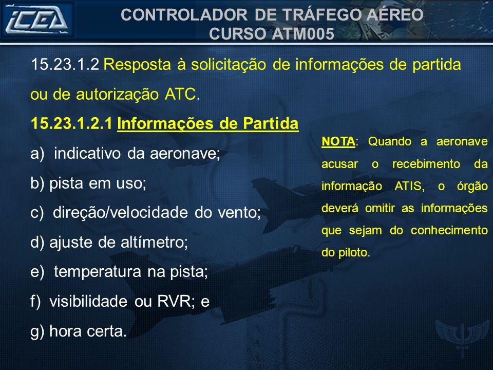 15.23.1.2.1 Informações de Partida a) indicativo da aeronave;
