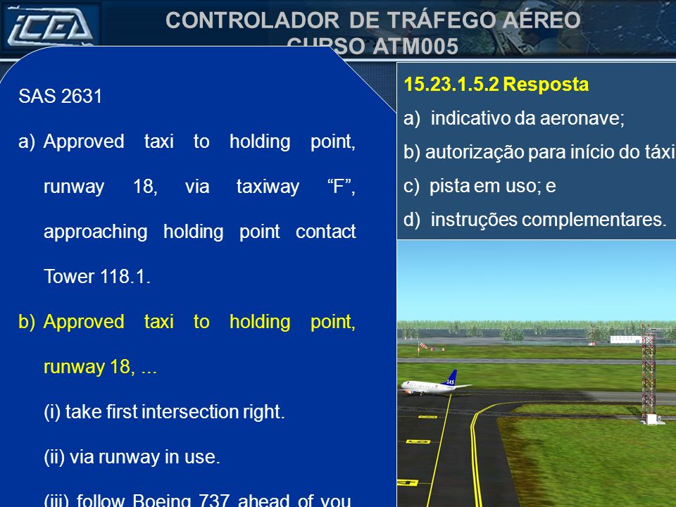 SAS 2631 Approved taxi to holding point, runway 18, via taxiway F , approaching holding point contact Tower 118.1.