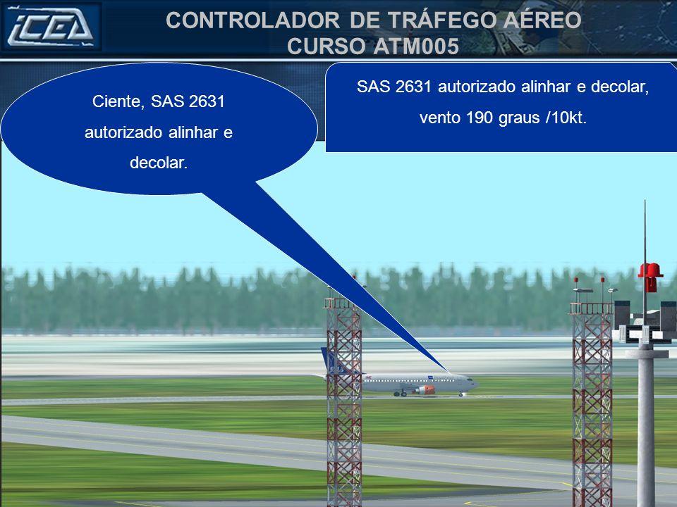 Ciente, SAS 2631 autorizado alinhar e decolar.