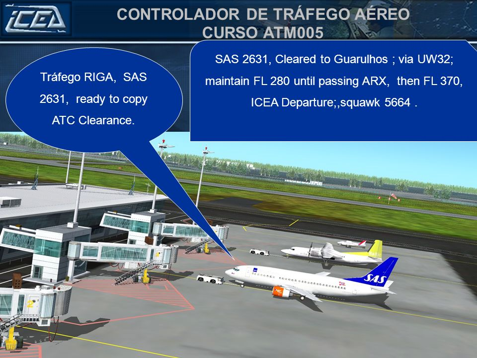 Tráfego RIGA, SAS 2631, ready to copy ATC Clearance.