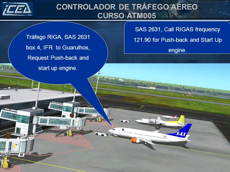 Tráfego RIGA, SAS 2631 box 4, IFR to Guarulhos, Request Push-back and start up engine.