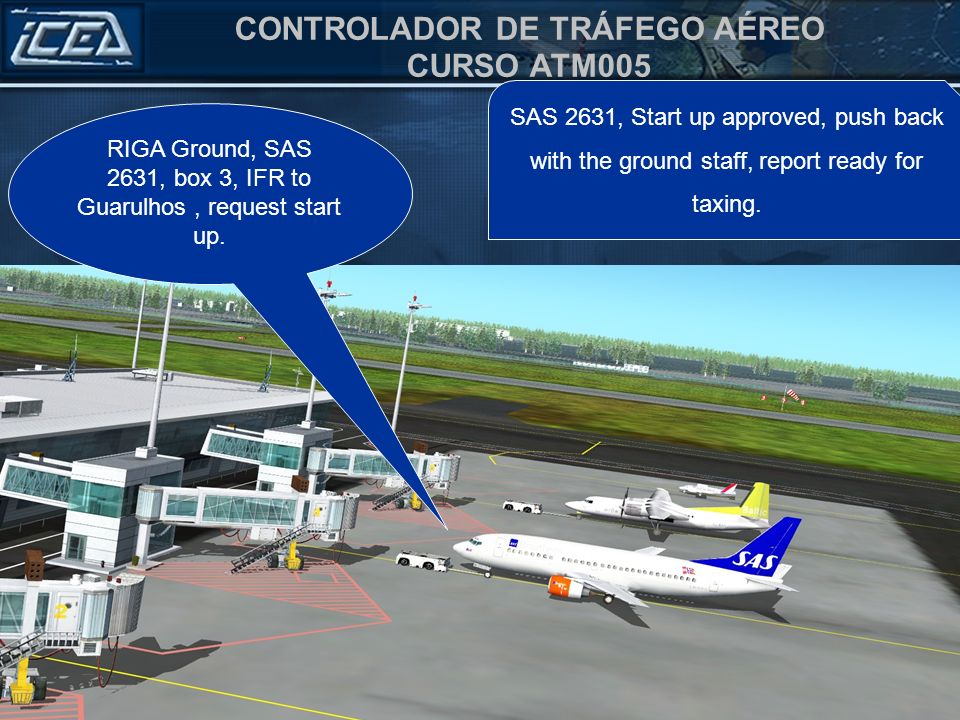 RIGA Ground, SAS 2631, box 3, IFR to Guarulhos , request start up.