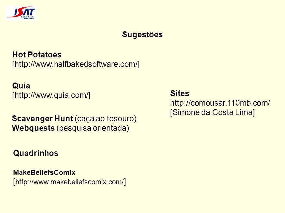 Scavenger Hunt (caça ao tesouro) Webquests (pesquisa orientada)