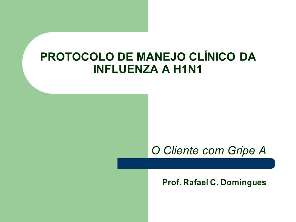 PROTOCOLO DE MANEJO CLÍNICO DA INFLUENZA A H1N1