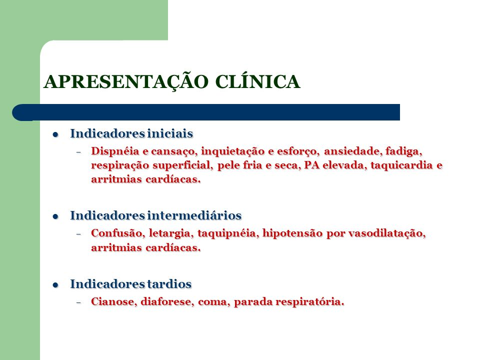 APRESENTAÇÃO CLÍNICA Indicadores iniciais Indicadores intermediários