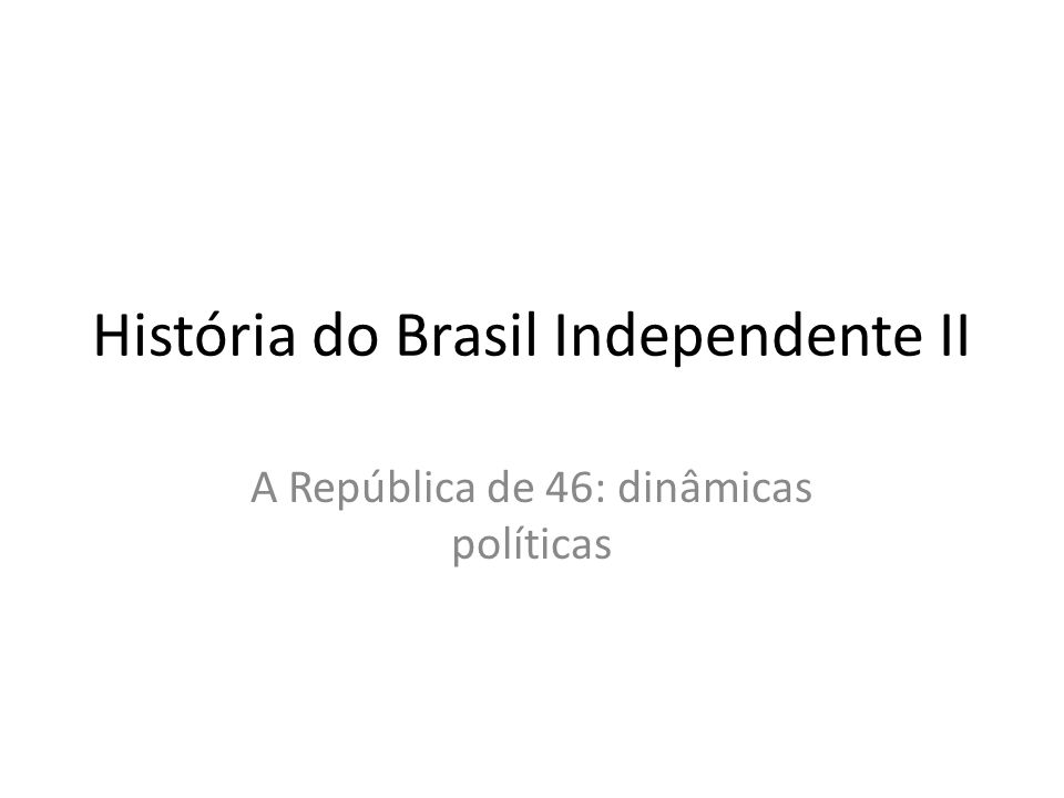 História do Brasil Independente II