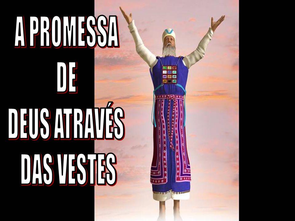 A PROMESSA DE DEUS ATRAVÉS DAS VESTES