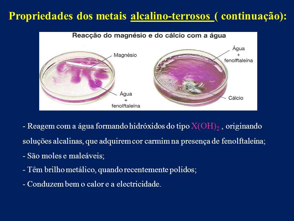 Propriedades dos metais alcalino-terrosos ( continuação):