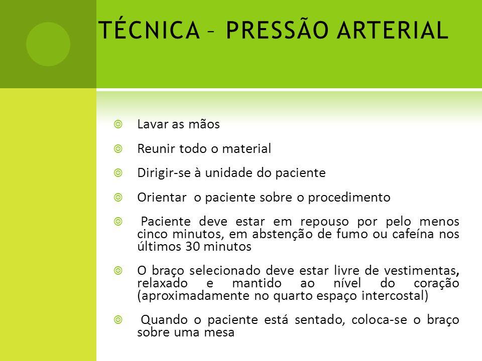 TÉCNICA – PRESSÃO ARTERIAL