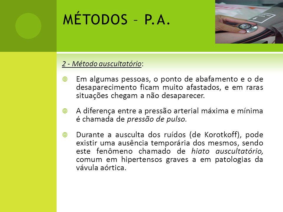 MÉTODOS – P.A. 2 - Método auscultatório: