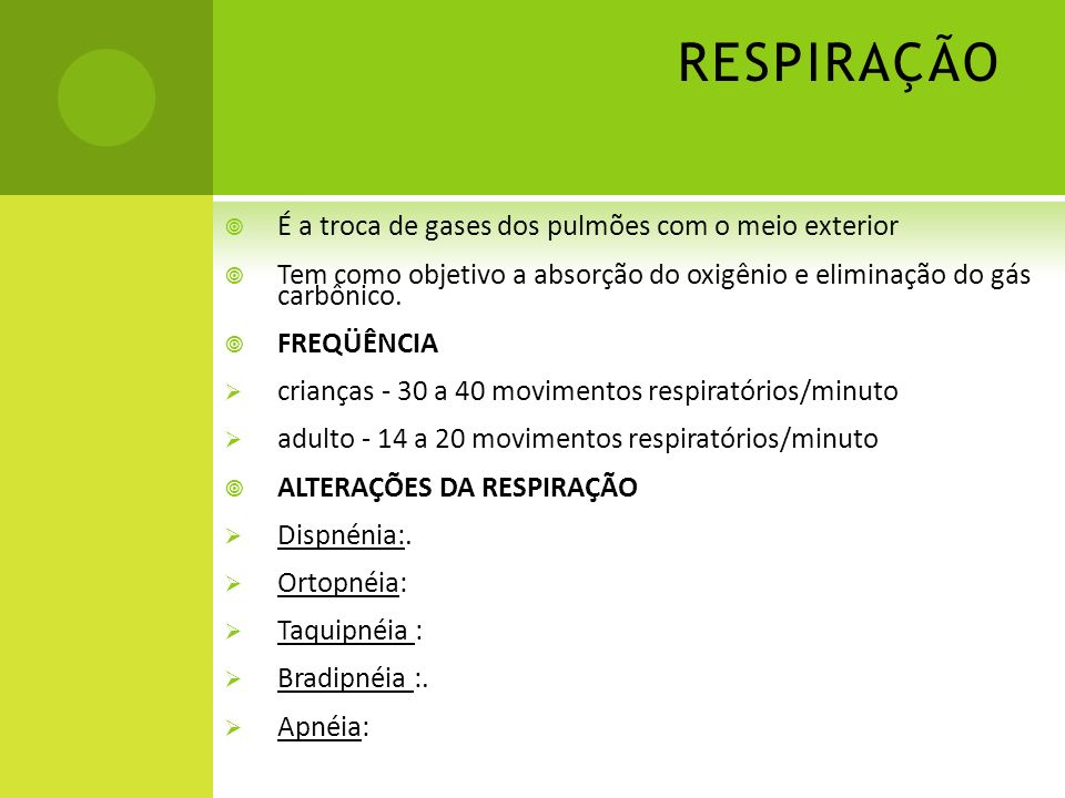RESPIRAÇÃO É a troca de gases dos pulmões com o meio exterior