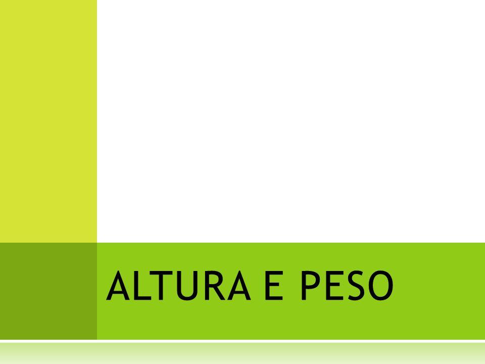 ALTURA E PESO