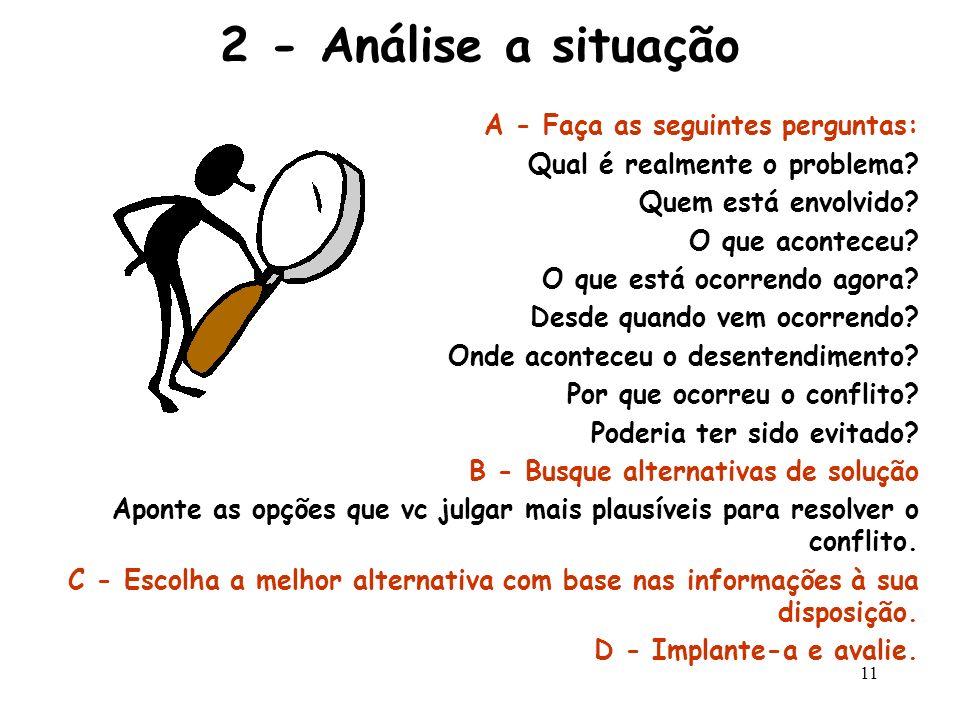2 - Análise a situação A - Faça as seguintes perguntas: