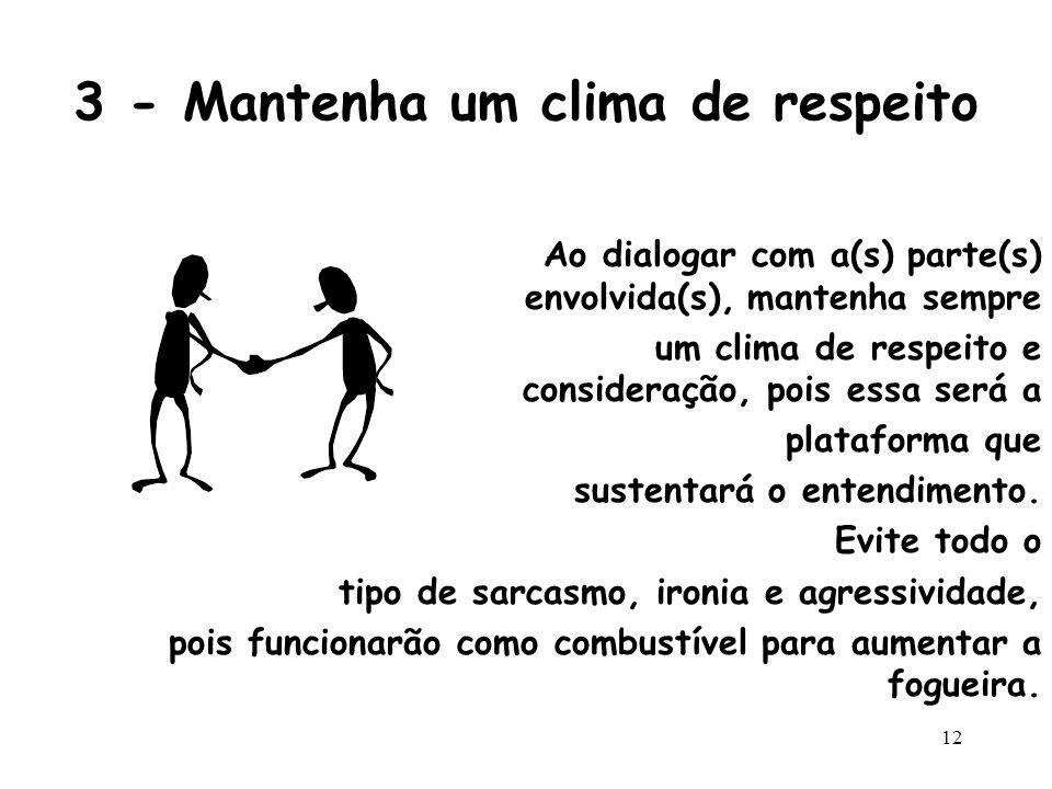 3 - Mantenha um clima de respeito