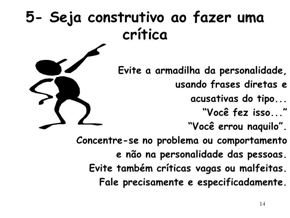 5- Seja construtivo ao fazer uma crítica