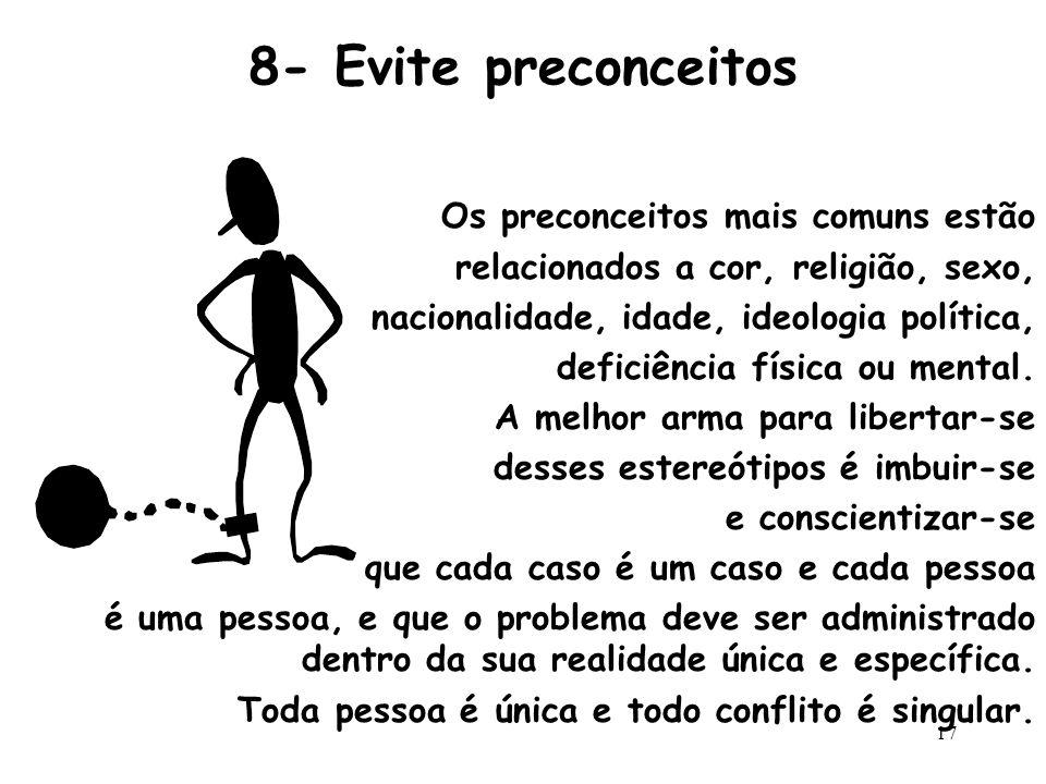 8- Evite preconceitos Os preconceitos mais comuns estão