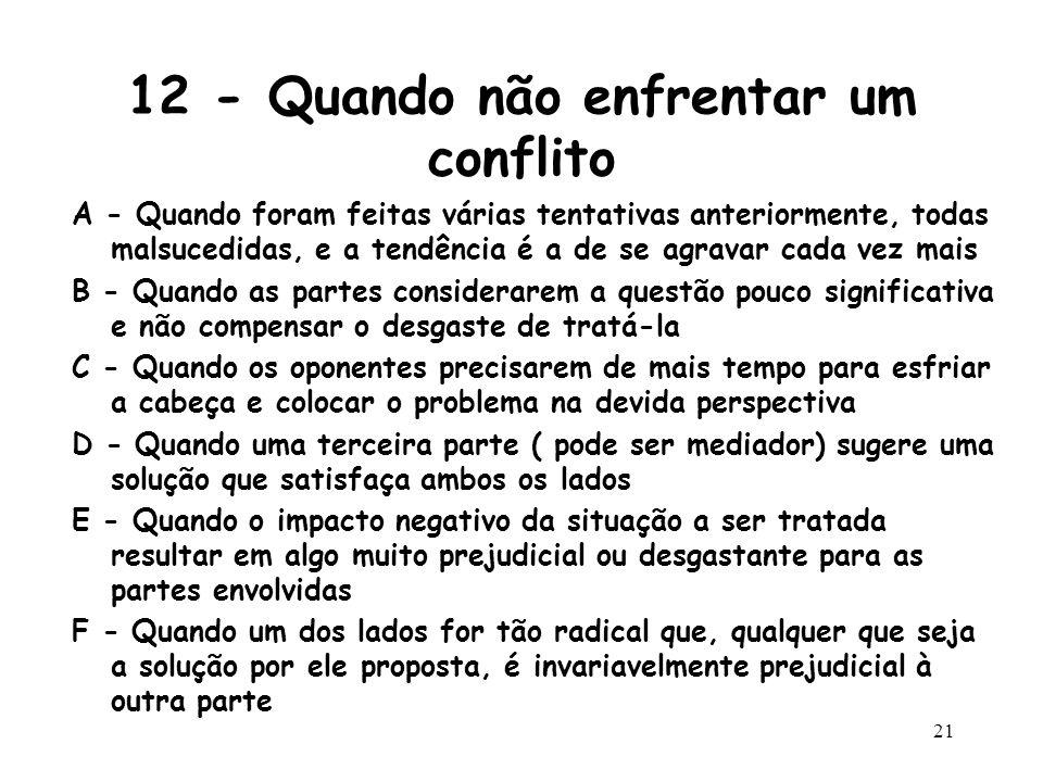 12 - Quando não enfrentar um conflito