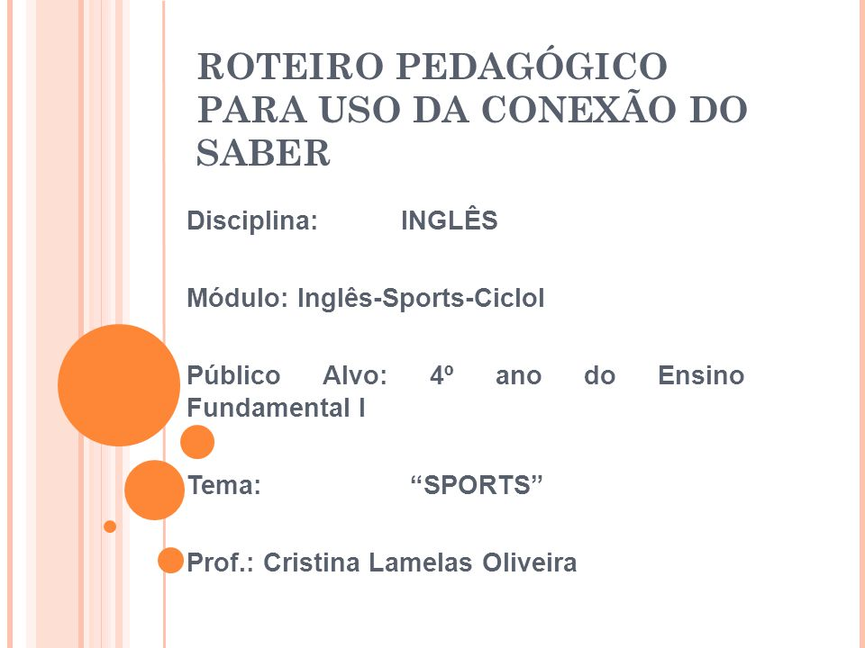 ROTEIRO PEDAGÓGICO PARA USO DA CONEXÃO DO SABER