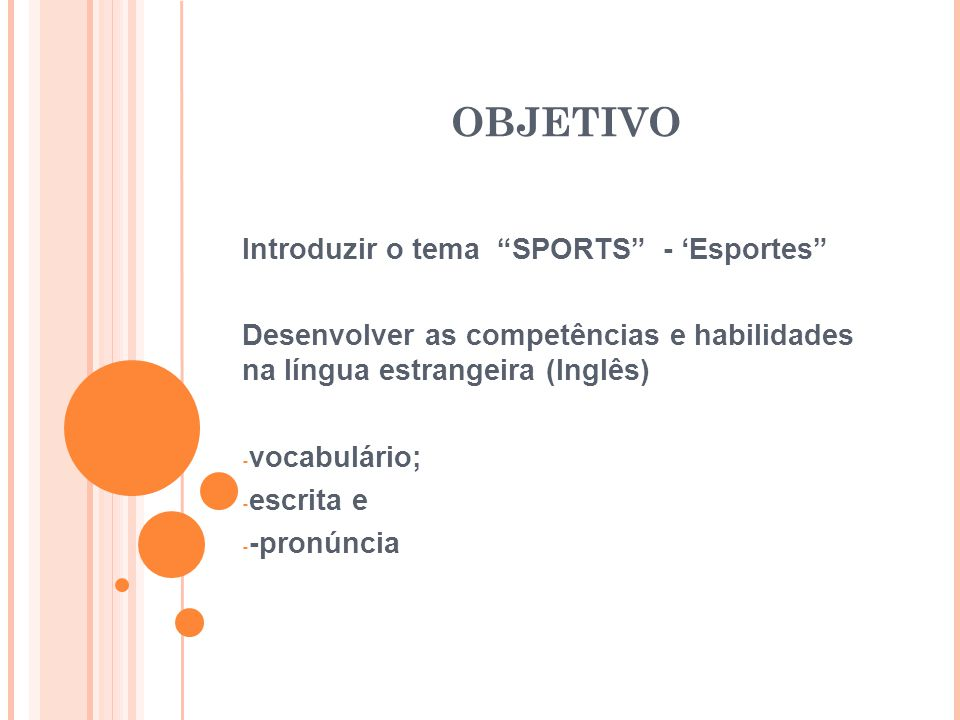 OBJETIVO Introduzir o tema SPORTS - 'Esportes