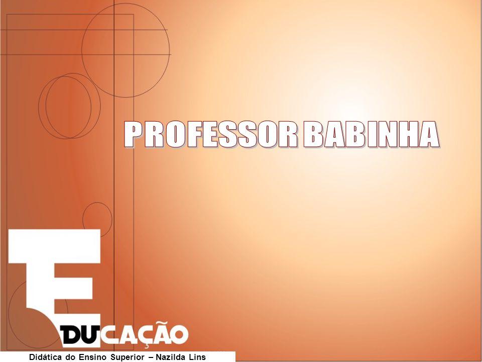 Didática do Ensino Superior – Nazilda Lins