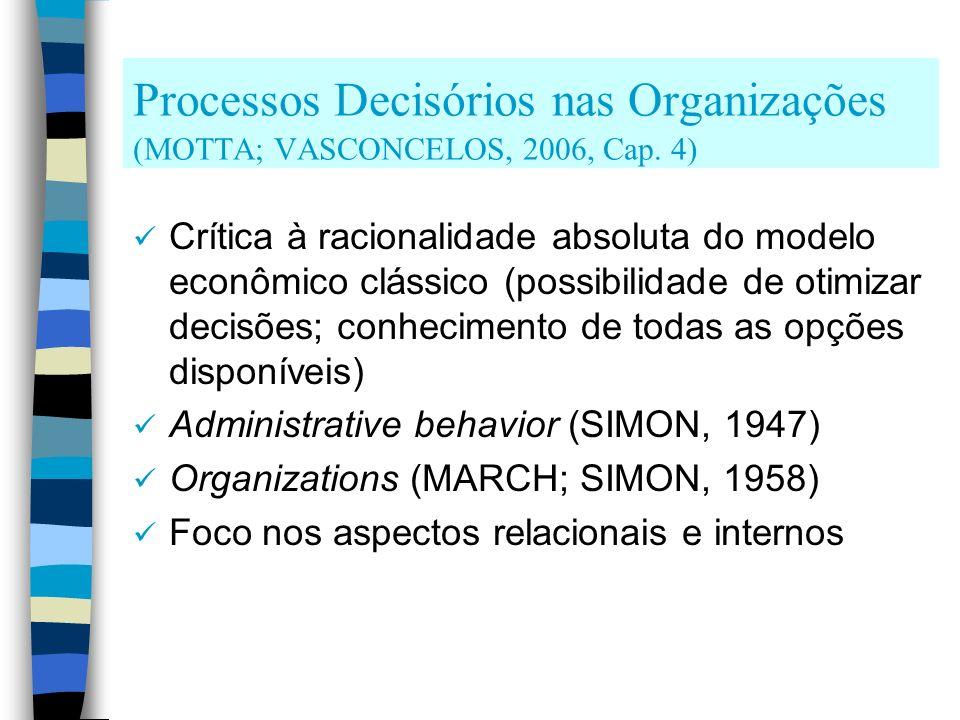 Processos Decisórios nas Organizações (MOTTA; VASCONCELOS, 2006, Cap