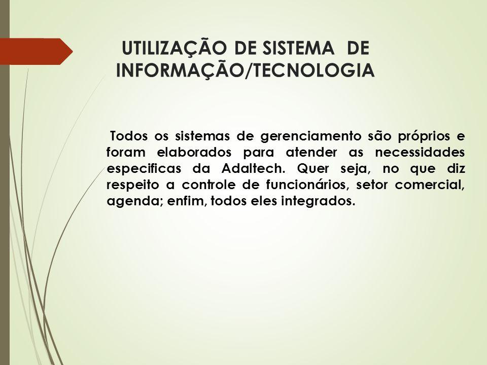 UTILIZAÇÃO DE SISTEMA DE INFORMAÇÃO/TECNOLOGIA