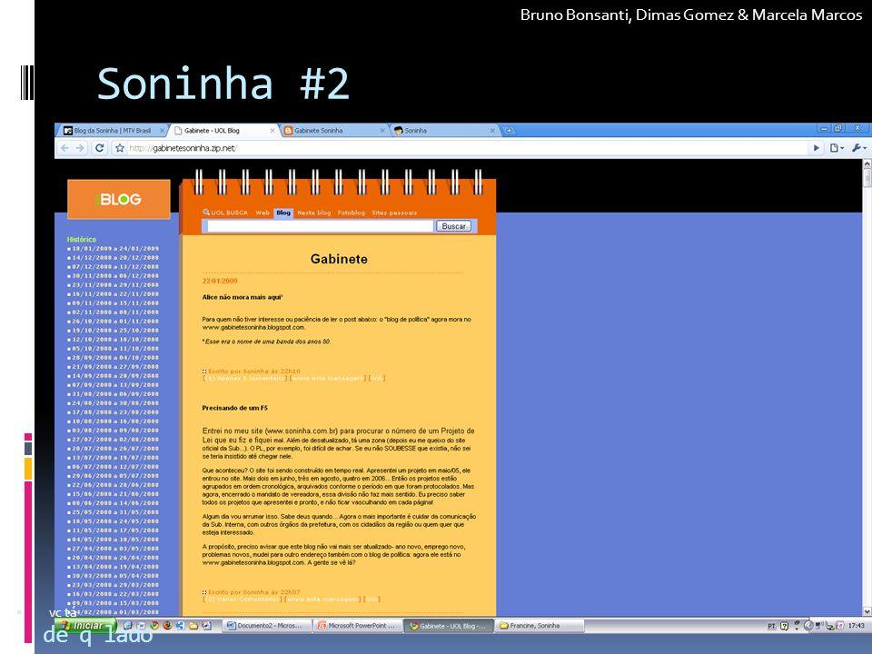 Soninha #2 de q lado Bruno Bonsanti, Dimas Gomez & Marcela Marcos
