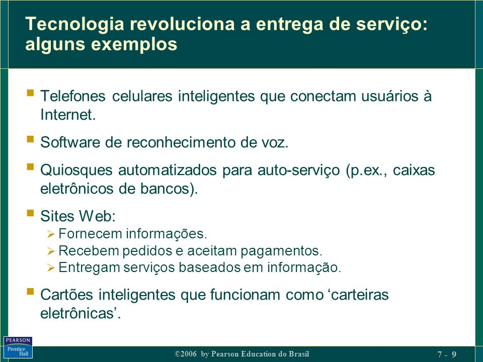 Tecnologia revoluciona a entrega de serviço: alguns exemplos