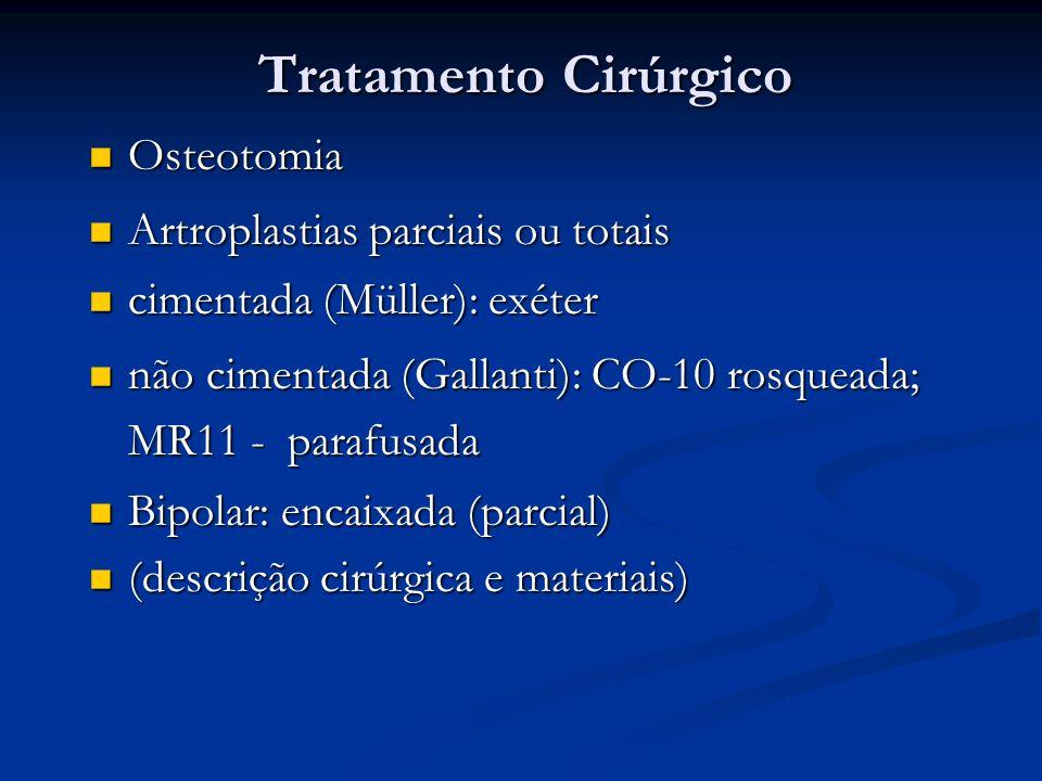 Tratamento Cirúrgico Osteotomia Artroplastias parciais ou totais