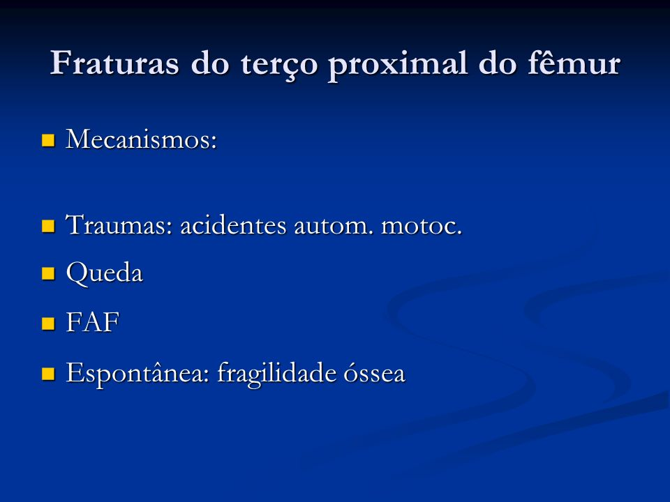 Fraturas do terço proximal do fêmur