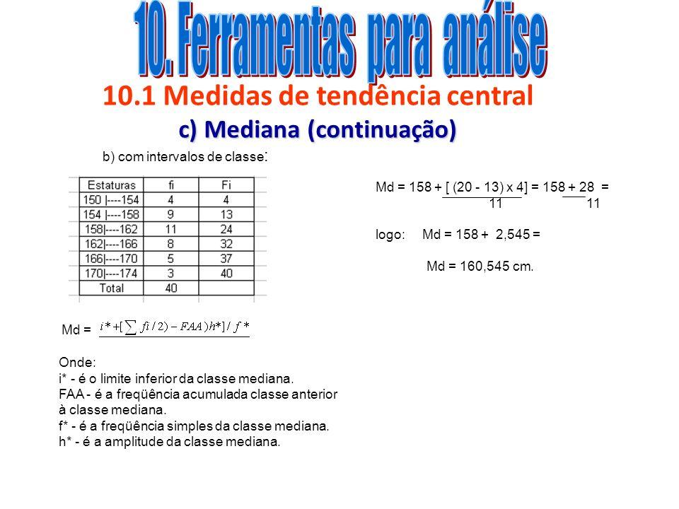 10.1 Medidas de tendência central c) Mediana (continuação)